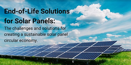 Clean Energy Network Spotlight: End of Life Solutions for Solar Panels tickets