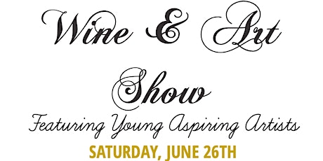 Art & Wine Show in Cupertino - Featuring Young Aspiring Artists! tickets