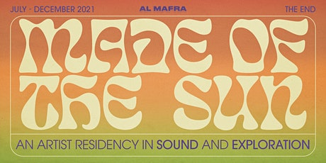 Al Mafra: Made of the Sun Residency   Life on Earth (December) tickets