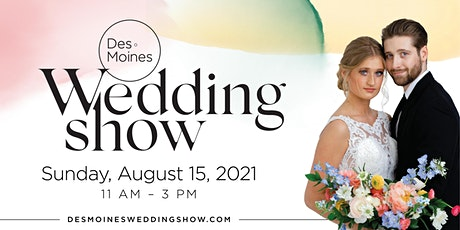 Des Moines Wedding Show — Summer Edition 2021 tickets