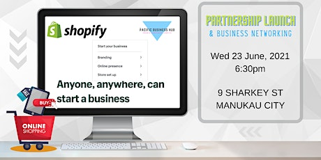 SHOPIFY PARTNERSHIP LAUNCH & BUSINESS NETWORKING tickets