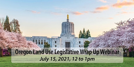 Oregon Land Use Legislative Wrap Up Webinar tickets