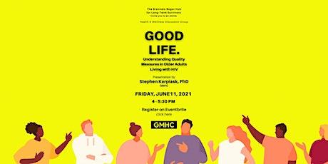 Good Life - Health & Wellness Monthly Online Series tickets