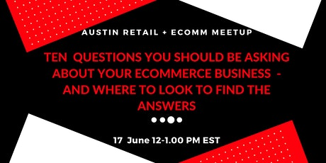 10 Questions You Should Be Asking About Your Ecommerce Store tickets