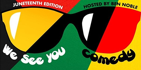 We See You Comedy: Juneteenth Edition tickets