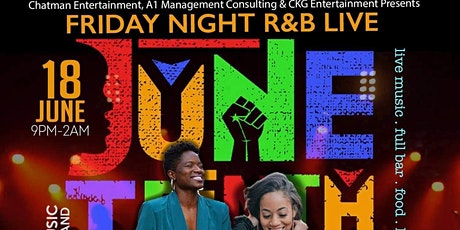 Friday Night R & B Live Juneteenth Weekend Special Edition tickets