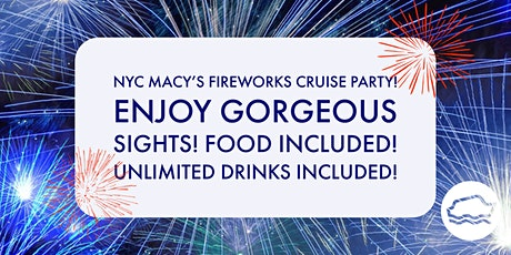 Macy's 4th of July Fireworks Party Dance and Booze Cruise tickets