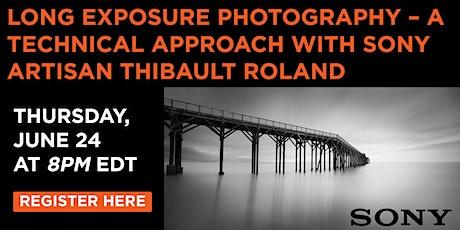 Sony Artisan Webinar:  Long Exposure Photography – A Technical Approach tickets