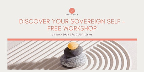 Discover Your Sovereign Self - FREE Workshop tickets