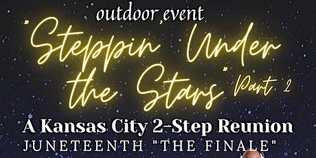 """""""Steppin' Under the Stars"""" Part 2 A Kansas City 2-Step Reunion tickets"""