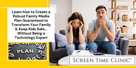 Create a Robust Family Media Plan to Transform Your Family & Keep Kids Safe Tickets