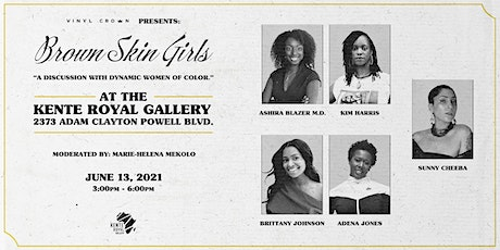 Brown Skin Girls, A Discussion with Dynamic Women of Color tickets