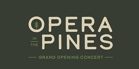 Opera in the Pines: Grand Opening Concert tickets
