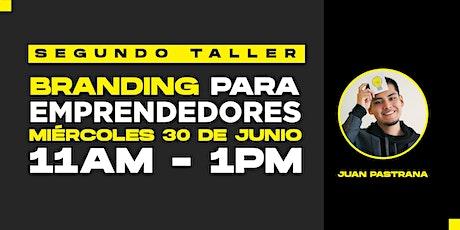 SEGUNDO TALLER GRATUITO DE BRANDING PARA EMPRENDEDORES entradas