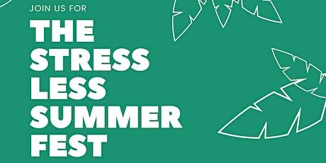 The Stress Less Summer Fest tickets