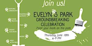 Evelyn's Park Groundbreaking Celebration