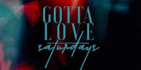 """GOTTA LOVE SATURDAYS"" at SOCIETY SILVER SPRING tickets"