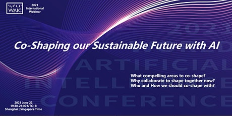 WAIC 2021 International Webinar: Co-Shaping our Sustainable Future with AI Tickets
