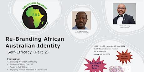 Re-Branding African Australian Identity: Self-Efficacy (Part 2) tickets