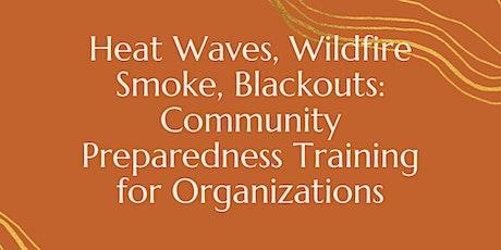 Heat Waves, Wildfire Smoke, Power Outage: A Community Preparedness Training tickets
