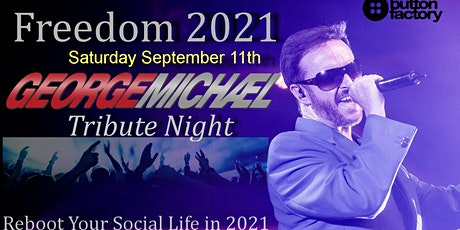 Freedom 2021 George Michael Tribute (Currently limited to 250 tickets) tickets