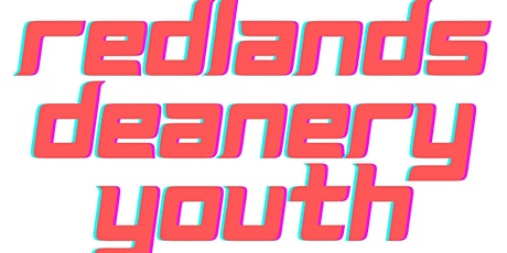 Redlands Deanery Youth Night - June 25 tickets