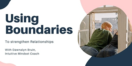 Using Boundaries to Strengthen Relationships tickets