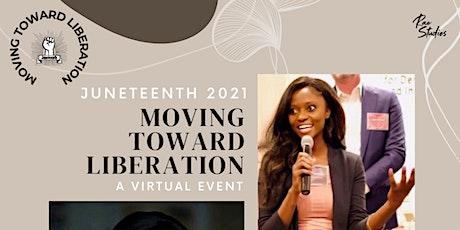 Moving Toward Liberation - Juneteenth Keynote| Rae Studios tickets