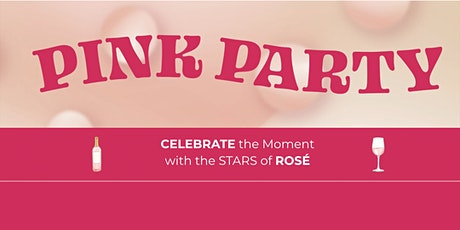 The STARS of Rosé present: THE PINK PARTY tickets