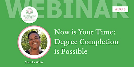 Now is Your Time: Degree Completion is Possible tickets
