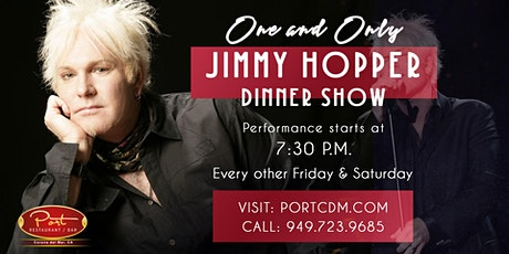 Copy of One & Only Jimmy Hopper at PortCdM 06/25/21 - 06/26/21 tickets