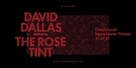 DAVID DALLAS | THE ROSE TINT – 10 YEARS DEEP TOUR tickets
