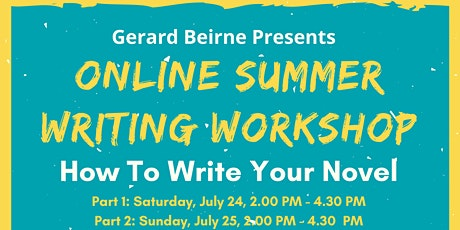 Summer Writing Workshop - How To Write Your Novel (held over 2 afternoons) tickets