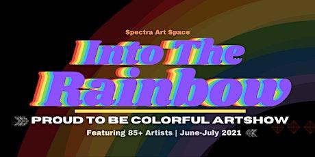 Into The Rainbow | Art Show tickets