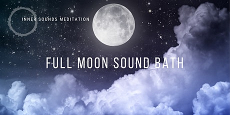 LIVE Full Moon Sound Bath | Sound Healing With Crystal Bowls and Gongs tickets