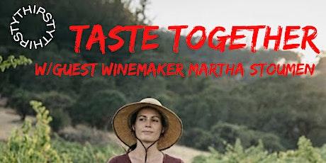 Taste Together with Winemaker Martha Stoumen tickets
