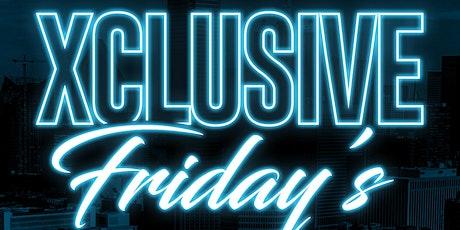 Xclusive Fridays tickets