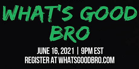 What's Good Bro? - Brotherhood Mental Health Check-In (June 2021) tickets