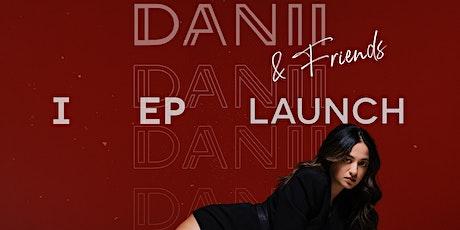 DANII & Friends - 'I' EP Launch tickets