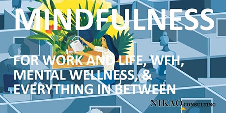 Mindfulness for Work, Life, Mental Wellness, WFH and everything in between tickets