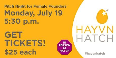 HAYVN HATCH - Female Founder Pitch Night Series - July 19th tickets
