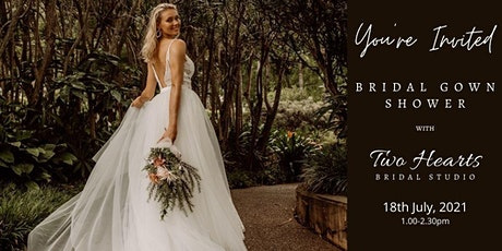 Two Hearts Bridal Studio - Bridal Gown Shower - Sunday July 18th, 2021 tickets