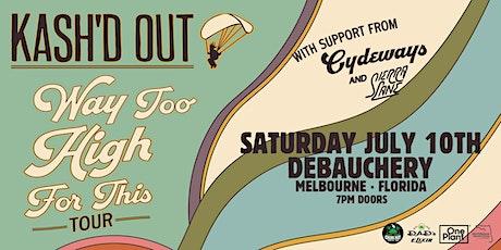 KASH'D OUT w/ CYDEWAYS, & SIERRA LANE - Melbourne tickets