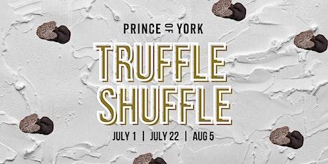 PRINCE OF YORK presents TRUFFLE SHUFFLE 2021 tickets
