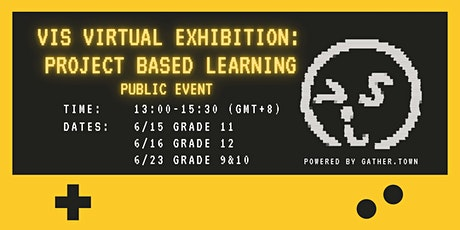 《VIS 國際實驗教育》PBL 線上成果展覽  VIS Project Based Learning Virtual Exhibition tickets