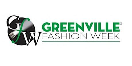 Greenville Fashion Week®-  Thursday, August 12th tickets
