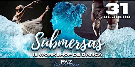 SUBMERSAS - III WORKSHOP DE DANÇA ingressos