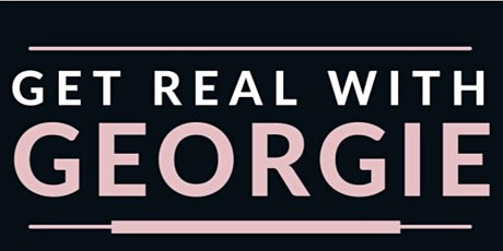 Get Real With Georgie - Female Wellness Workshop. tickets