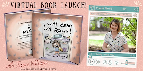 Book Launch- I Can't Clean My Room with Author/Illustrator Jessica Williams tickets