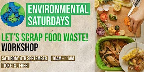 Let's Scrap Food Waste!  | Environmental Saturdays | Cafe 34 tickets